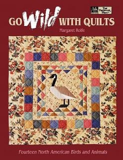 Go Wild with Quilts Fourteen North American Birds and Animals by