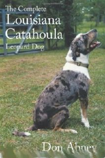 Complete Louisiana Catahoula Leopard Dog Don Abney   New