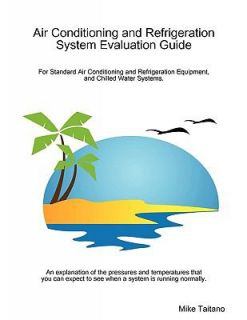 Air Conditioning and Refrigeration System Evaluation Guide by Mike