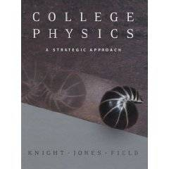 College Physics A Strategic Approach by Stuart Field, Brian Jones and