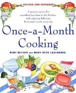 Once a Month Cooking A Proven System for Spending Less Time in the