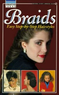 Braids Easy Step by Step Hairstyles by Consumer Guide Editors 1994