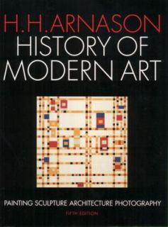 History of Modern Art Painting Sculpture Architecture Photography by H