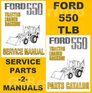 FORD 550 Tractor Loader Backhoe SERVICE MANUAL PARTS CATALOG 2 MANUALS