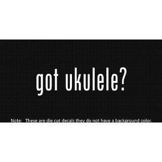 (2x) Got Ukulele   Sticker   Decal   Die Cut   Vinyl