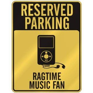 RESERVED PARKING  RAGTIME MUSIC FAN  PARKING SIGN MUSIC