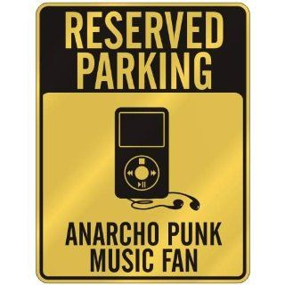 RESERVED PARKING  ANARCHO PUNK MUSIC FAN  PARKING SIGN