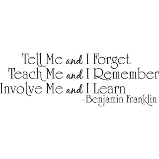 Tell Me And I Forget Teach Me And I Remember Vinyl Wall Art Quote