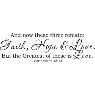 Corinthians 1313 And Now These Three Remain Faith Hope Love Vinyl Art Quote