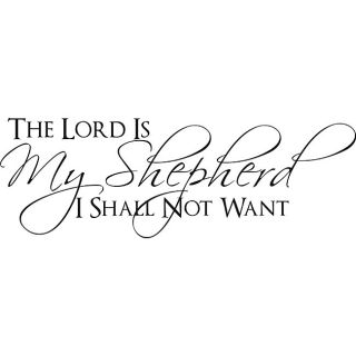 Decorative The Lord Is My Shepherd I Shall Not Want Bible Verse Vinyl Wall Art Quote (BlackApplication instructions includedDimensions 10 inches high x 29 inches wide x 0.0625 inches deep )